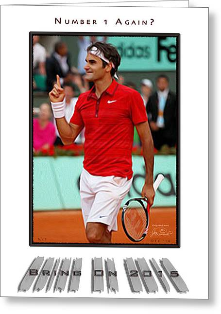Roger Federer Digital Art Greeting Cards - Roger Federer Number One In 2015 Greeting Card by Joe Paradis