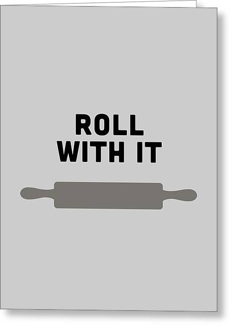 Food Digital Greeting Cards - Roll With It Greeting Card by Nancy Ingersoll