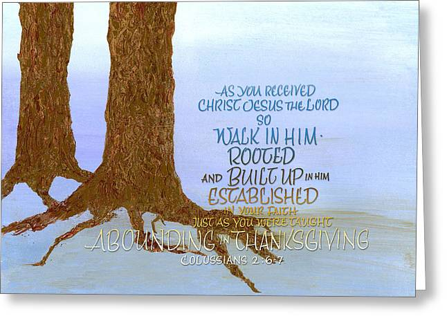 Recently Sold -  - Testament Greeting Cards - Rooted Built up Established Greeting Card by Judy Dodds