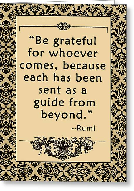 Hearten Greeting Cards - RUMI Quote Be Grateful Greeting Card by Scarebaby Design