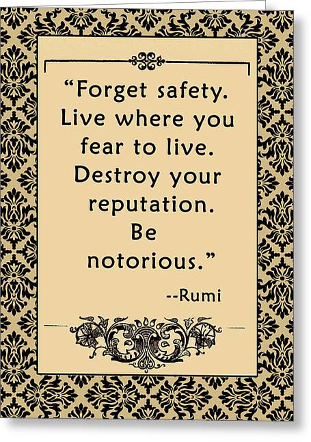 Hearten Greeting Cards - Rumi Quote Be Notorious Greeting Card by Scarebaby Design