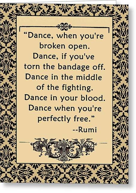 Hearten Greeting Cards - RUMI Quote  DANCE Greeting Card by Scarebaby Design