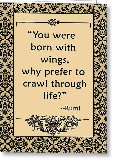 Hearten Greeting Cards - RUMI Quote You Were Born with Wings Greeting Card by Scarebaby Design