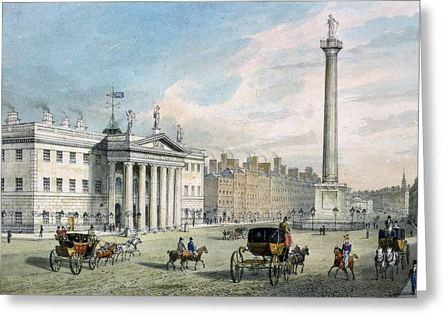 Carriages Greeting Cards - Sackville Street, Dublin, Showing The Post Office And Nelsons Column Greeting Card by Samuel Frederick Brocas