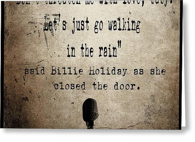 Jazz Digital Art Greeting Cards - Said Billie Holiday Greeting Card by Cinema Photography