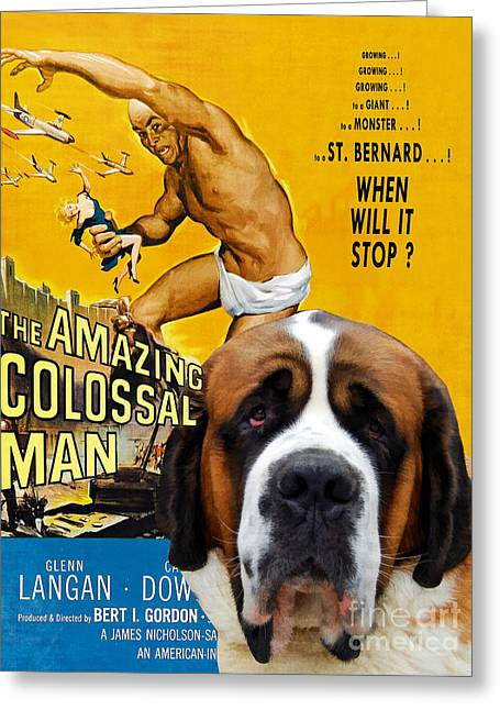 Colossal Greeting Cards - Saint Bernard Art Canvas Print - The Amazing Colossal Man Movie Poster Greeting Card by Sandra Sij