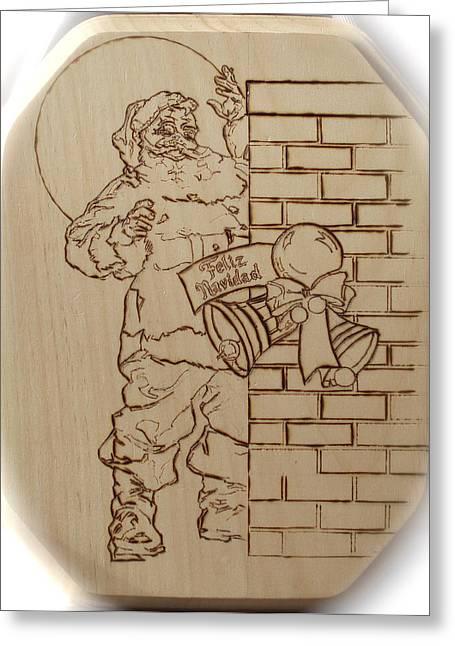 Woodburn Pyrography Greeting Cards - Santa Claus - Feliz Navidad Greeting Card by Sean Connolly