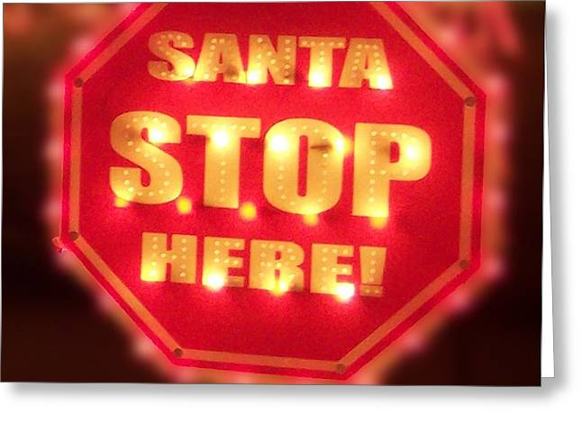 Old Saint Nick Greeting Cards - Santa Stop Here Sign Greeting Card by Thomas Woolworth