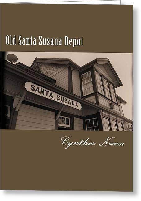Ventura California Greeting Cards - Santa Susana Depot Cover 2 Greeting Card by Cindy Nunn