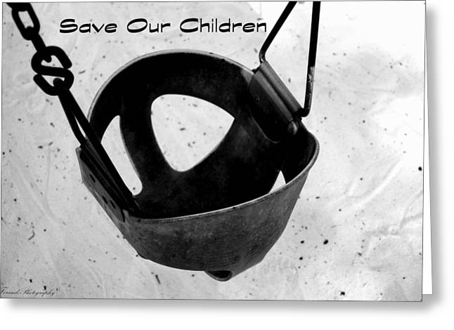 Solitary Activities Greeting Cards - Save Our Children Greeting Card by Debra Forand