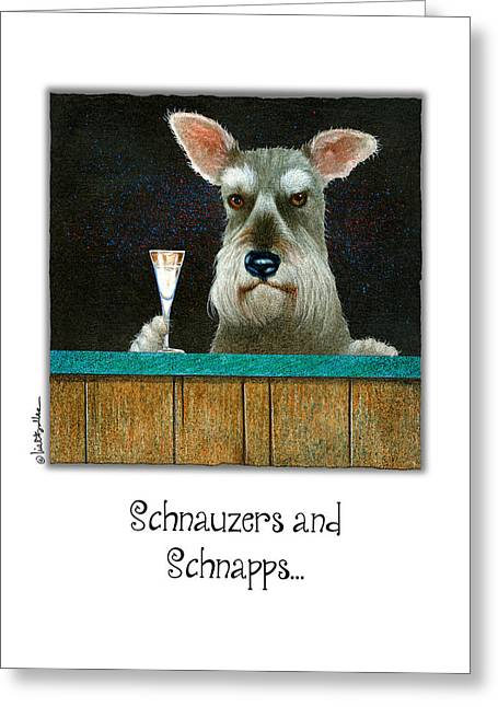 Schnauzers And Schnapps... Greeting Card by Will Bullas