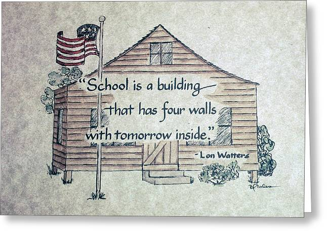 School Houses Mixed Media Greeting Cards - School is a building Greeting Card by Barbara  Rhodes