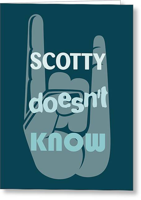 Scotty Doesn't Know Greeting Card by Florian Rodarte