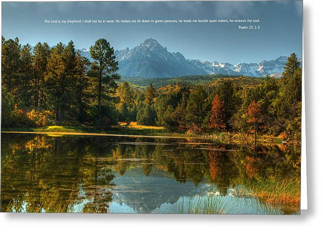 Scripture and Picture Psalm 23 Greeting Card by Ken Smith