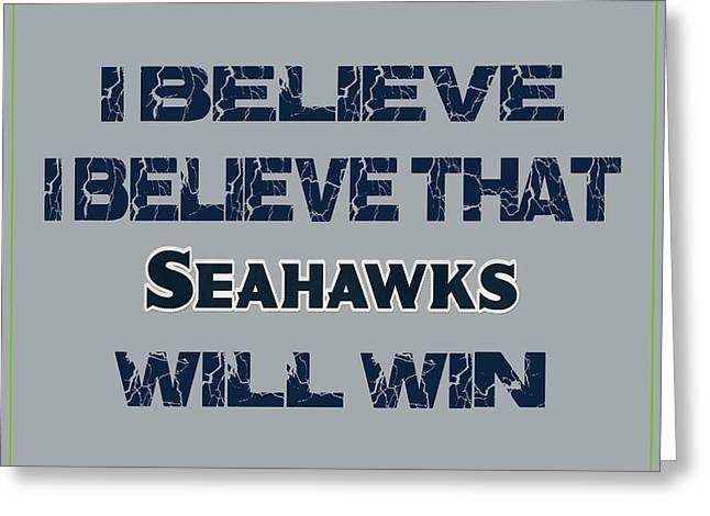 Seattle Seahawks I Believe Greeting Card by Joe Hamilton