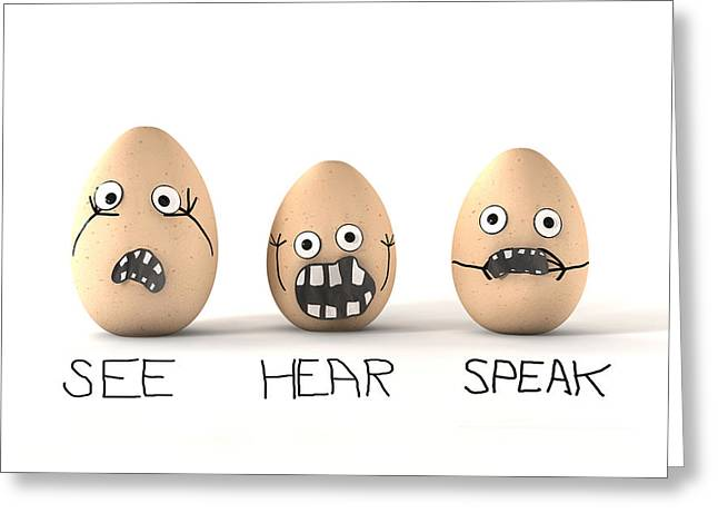 Thinking Digital Greeting Cards - See Hear Speak No Evil Eggs Greeting Card by Allan Swart