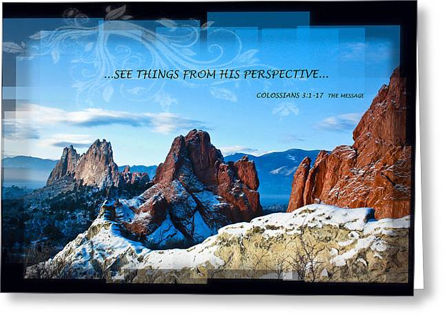 SEE THINGS FROM HIS PERSPECTIVE Greeting Card by BRUCE HAMEL
