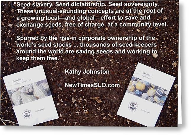 Local Food Greeting Cards - Seed Slavery Greeting Card by Jon Simmons