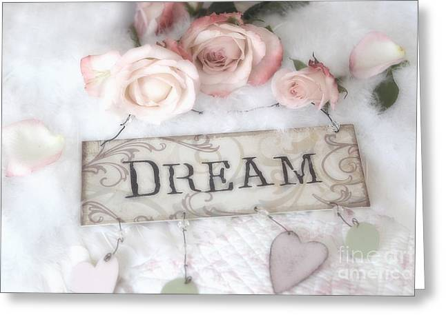 Decor Photography Greeting Cards - Shabby Chic Cottage Pink Roses With Dream Words - Shabby Chic Dreamy Romantic Photos Greeting Card by Kathy Fornal