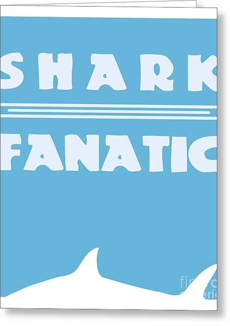 Fanatic Digital Greeting Cards - Shark fanatic Greeting Card by Shawn Hempel