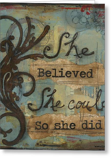 Courage Mixed Media Greeting Cards - She Believed Greeting Card by Shawn Petite