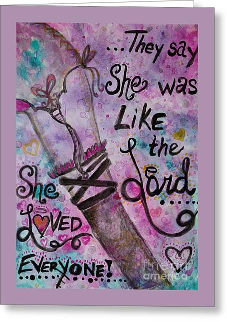 Hip Belt Greeting Cards - She Loved Everyone Greeting Card by Jacqueline Athmann