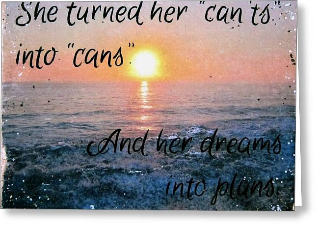 Ocean Shore Mixed Media Greeting Cards - She Turned Her Cants Into Cans Greeting Card by Michelle Eshleman