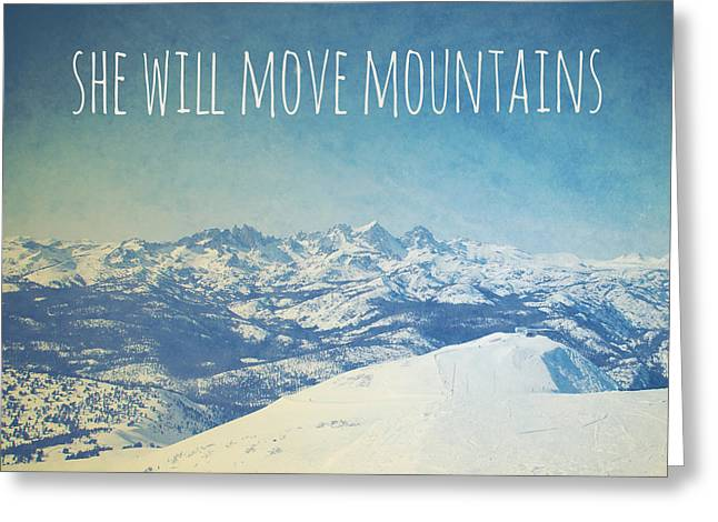 She Greeting Cards - She will move mountains Greeting Card by Nastasia Cook