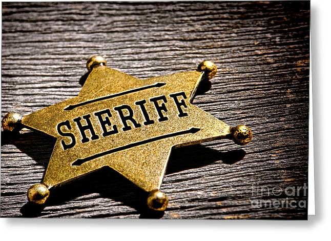 Jail Greeting Cards - Sheriff Badge Greeting Card by Olivier Le Queinec