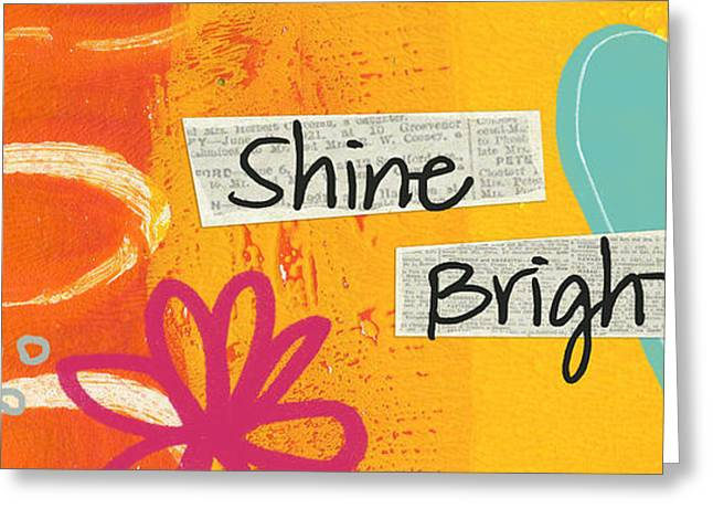 Signs Mixed Media Greeting Cards - Shine Bright Greeting Card by Linda Woods