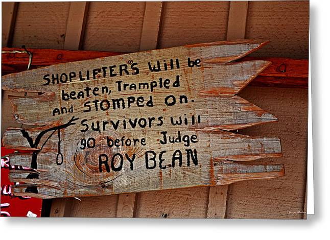 Judge Roy Bean Greeting Cards - Shoplifters Warning 001 Greeting Card by George Bostian