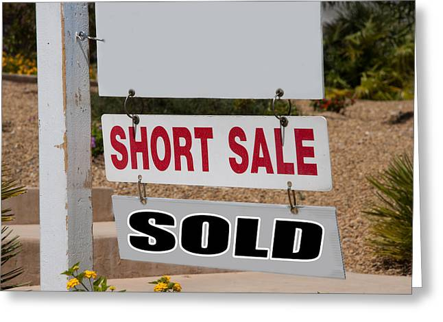 Financial Failure Greeting Cards - Short Sale And Sold Real Estate Sign Greeting Card by Gunter Nezhoda
