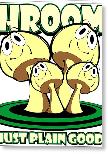 Just Lovers Greeting Cards - Shrooms - Just Plain Good In Green Greeting Card by Jack Thompson