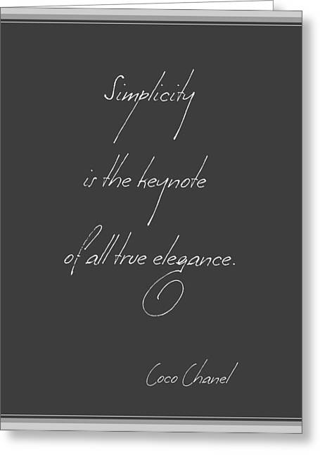 Quote Greeting Cards - Simplicity and Elegance Greeting Card by Gina Dsgn