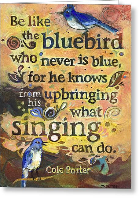 Cole Paintings Greeting Cards - Singing Bluebird Cole Porter Painted Quote Greeting Card by Jen Norton