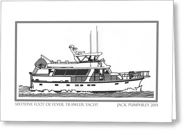 Boats In Water Drawings Greeting Cards - Sixtyfive Foot DeFever Trawler Yacht Greeting Card by Jack Pumphrey