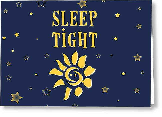 Child Care Digital Greeting Cards - Sleep Tight Greeting Card by Celestial Images