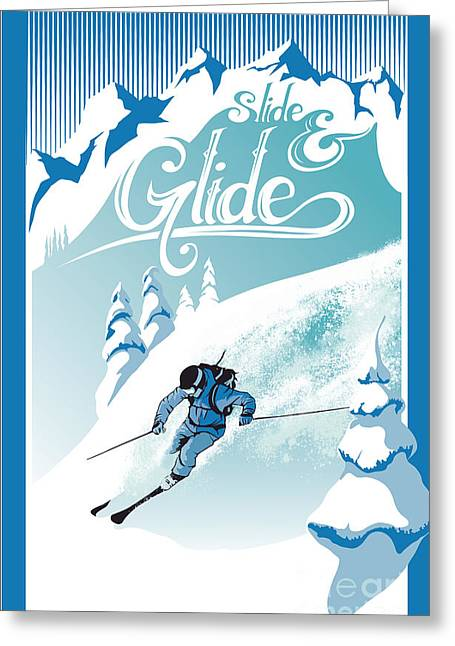 Skiing Art Posters Greeting Cards - Slide And Glide Retro Ski Poster Greeting Card by Sassan Filsoof