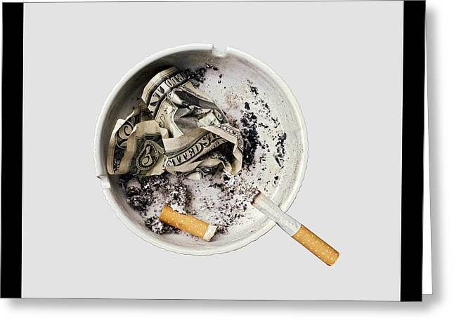 Hands Stilllife Greeting Cards - Smoking also kills your pocket and fills the politicians Greeting Card by Juan Carlos Ferro Duque