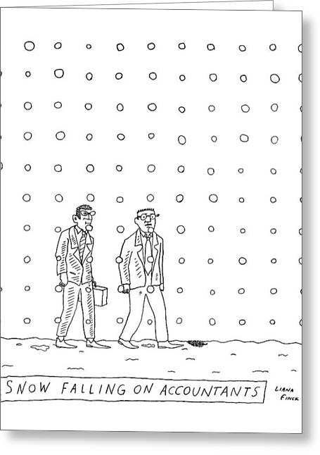 Snow Falling On Accountants -- Two Men Walk Greeting Card by Liana Finck