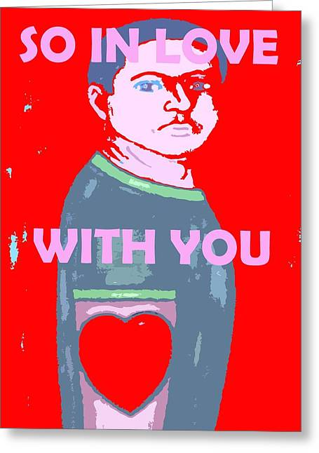 Buy Tshirts Mixed Media Greeting Cards - So In Love With You Greeting Card by Patrick J Murphy