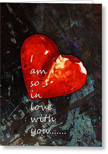 Anniversary Gift Greeting Cards - So In Love With You - Romantic Red Heart Painting Greeting Card by Sharon Cummings