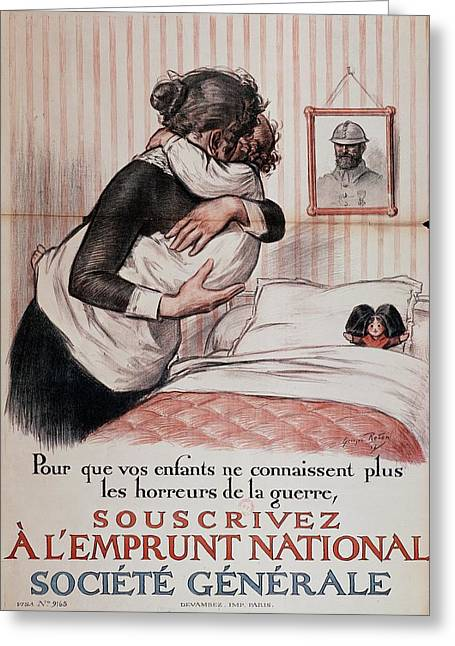 Great Mother Greeting Cards - So Your Children No Longer Have To Know The Horrors Of War, Subscribe To The National Loan, Poster Greeting Card by Georges Redon