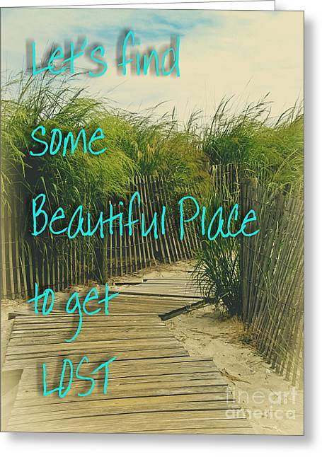 Walk Paths Greeting Cards - Some Beautiful Place to Get Lost Greeting Card by Colleen Kammerer