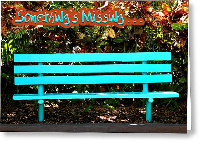 Park Benches Greeting Cards - Something Is Missing Greeting Card by Carolyn Marshall