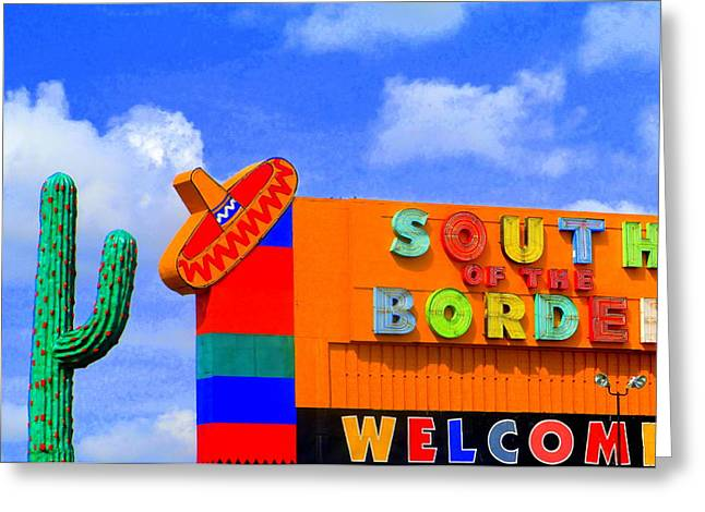 Tourist Trap Greeting Cards - South Of The Border Greeting Card by Randall Weidner