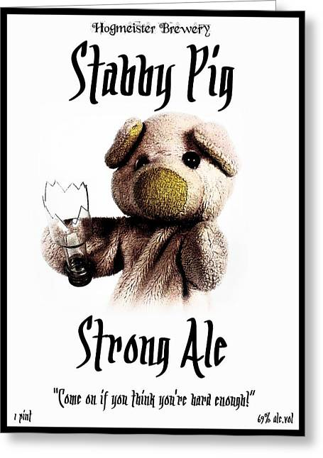 Labelled Greeting Cards - Stabby Pig Strong Ale Greeting Card by Piggy