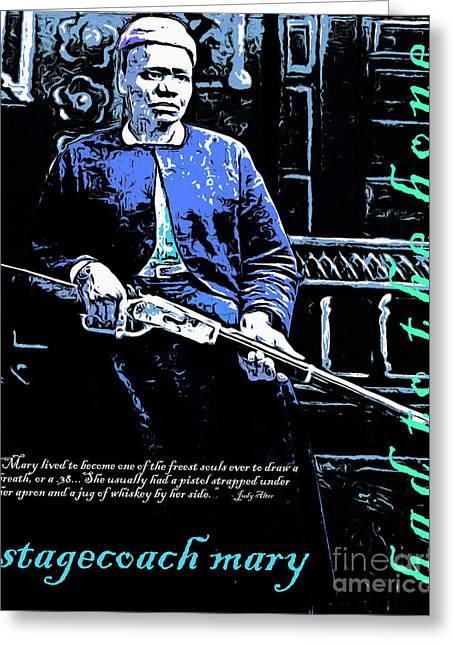 Postal Service Greeting Cards - Stagecoach Mary Fields Bad To The Bones 20130518poster Greeting Card by Wingsdomain Art and Photography