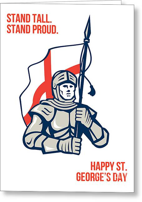Brandishing Greeting Cards - Stand Tall Proud English Happy St George Greeting Card Greeting Card by Aloysius Patrimonio