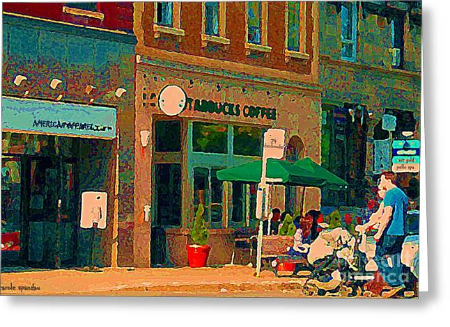 Montreal Bistros Greeting Cards - Starbucks Cafe And Art Gold Shop Strolling With Baby By The 24 Bus Stop Sherbrooke Scenes C Spandau Greeting Card by Carole Spandau